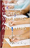 Multiple Choice on ENGLISH SYNONYMS AND ANTONYMS: (Dictionary Profile of Synonyms and Antonyms)