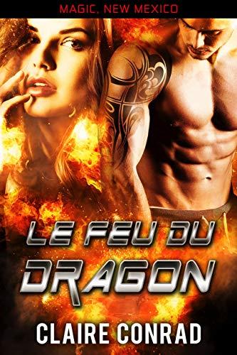Le Feu du dragon: Une Romance Paranormale par Claire Conrad