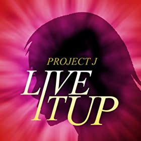 Project J-Live It Up (The Dance Mixes)