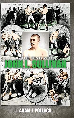 In the Ring With John L. Sullivan por Adam J. Pollack