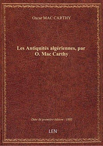 Les Antiquités algériennes, par O. Mac Carthy
