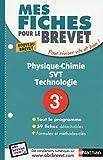 Mes Fiches pour le BREVET Physique-Chimie/SVT/Techno 3e