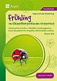 Frühling im fächerübergreifenden Unterricht 3-4: Jahreszeiten kreativ - Flexible, handlungsorientie rte Bausteine für Projekte, Werkstätten und Co. (3. und 4. Klasse)