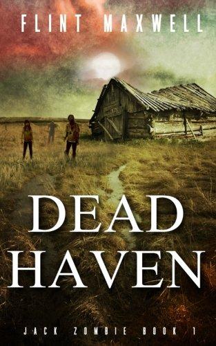 Dead Haven: A Zombie Novel: Volume 1 (Jack Zombie)