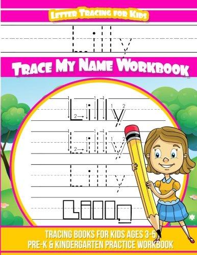 Lilly Letter Tracing for Kids Trace my Name Workbook: Tracing Books for Kids ages 3 - 5 Pre-K & Kindergarten Practice Workbook por Elise Garcia