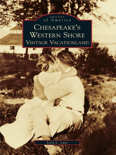 Chesapeake's Western Shore: Vintage Vacationland (Images of America) (English Edition)