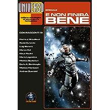 E non finirà bene - Speciale (Universo) (Collana Universo) (Italian Edition)
