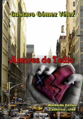 Amores de Tedio por Gustavo Gómez Vélez