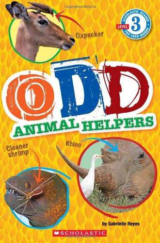Odd Animal Helpers (Scholastic Reader, Level 3)