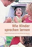 Wie Kinder sprechen lernen: Kindliche Entwicklung und die Sprachlichkeit des Menschen