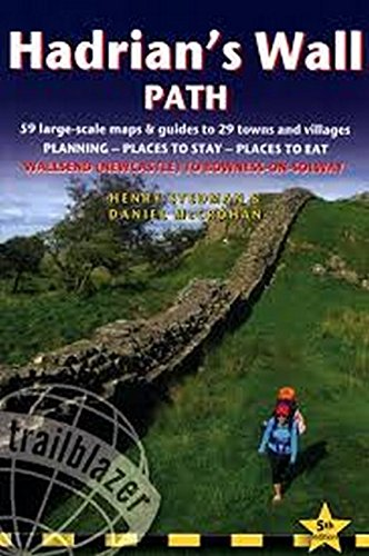Hadrian's Wall Path (Wallsend to Bowness-on-Solway): 59 large-scale maps & guides to 29 towns and villages (Trailblazer British Walking Guide)