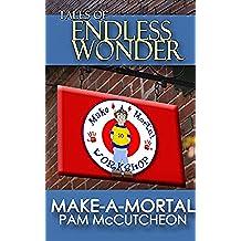 Make-a-Mortal (Tales of Endless Wonder) (English Edition)