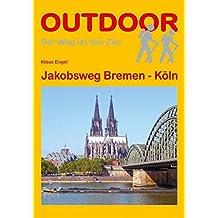 Jakobsweg Bremen - Köln (OutdoorHandbuch)