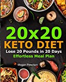 20x20 Keto Diet: Lose 20 Pounds in 20 Days Effortless Meal Plan