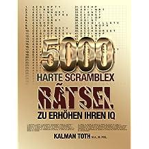 5000 Harte Scramblex Ratsel Zu Erhohen Ihren IQ (GERMAN IQ BOOST PUZZLES 3)
