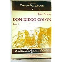 Don Diego Colón, almirante, virreyy gobernador de las indias.(t.1) (Colección Tierra nueva e cielo nuevo)