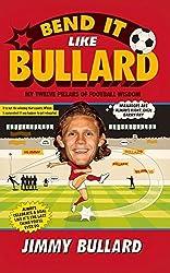 Bend It Like Bullard by Bullard, Jimmy (2014) Hardcover