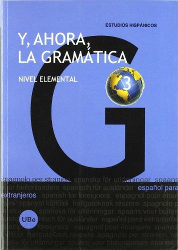 Y, ahora, la gramática 3. Nivel elemental