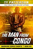The Man From Congo: A Covert-ops Suspense Action Thriller (Warriors Series Thriller Shorts Book 3)