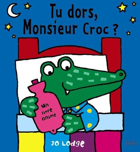 Tu dors, Monsieur Croc ? par Jo Lodge