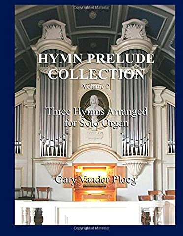 Hymn Prelude Collection Vol. 2: Three Hymns Arranged for Solo Organ