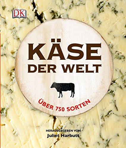 Preisvergleich Produktbild Käse der Welt: Über 750 Sorten