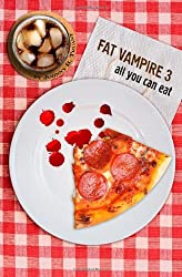 Fat Vampire 3: All You Can Eat: Volume 3 by Johnny B. Truant (2013-09-22)