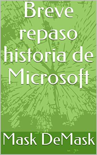 Breve repaso historia de Microsoft por Mask DeMask