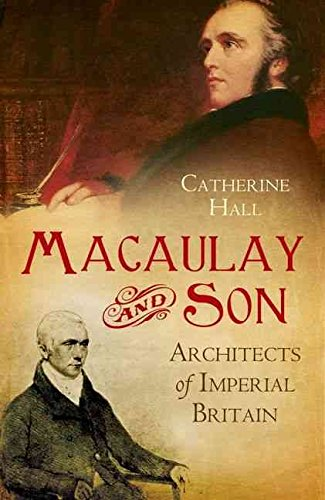 [Macaulay and Son: Architects of Imperial Britain] (By: Catherine Hall) [published: October, 2012]
