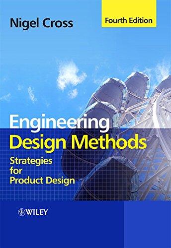 engineering-design-methods-strategies-for-product-design-by-nigel-cross-published-june-2008