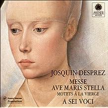 Josquin Desprez : Messe, Ave Maris Stella / Motets à la Vierge