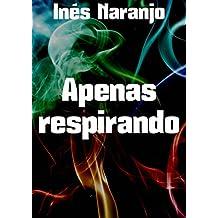 Apenas respirando (Spanish Edition)