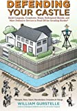 Defending Your Castle: Build Catapults, Crossbows, Moats, Bulletproof Shields, and More Defensive Devices to Fend Off the Invading Hordes by William Gurstelle (2014-06-01)