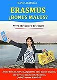 Telecharger Livres Erasmus Bonus Malus partir vivre a l etranger seul ou avec un programme d echange (PDF,EPUB,MOBI) gratuits en Francaise