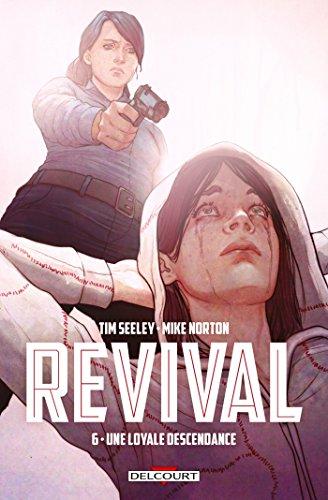 Revival T06 : Une loyale descendance