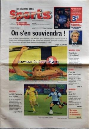 NOUVELLE REPUBLIQUE (LA) [No 453] du 15/05/2006 - ON S'EN SOUVIENDRA FOOTBALL LE TFC S'ACCROCHE A SA 3E PLACE MONDIAL 2006 VINGT-TROIS V'LA'LES BLEUS BASKET C'EST FINI POUR TOURS-JOUE HANDBALL SCT ET DE 23 par Collectif