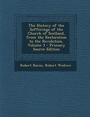 The History of The Sufferings of The Church of Scotland, from The Restoration to The Revolution, Volume 3
