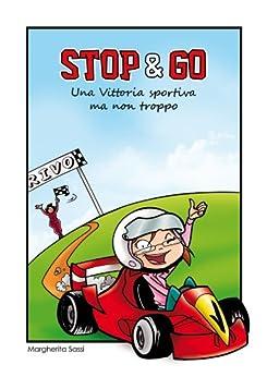 Stop & Go di [Sassi, Margherita]