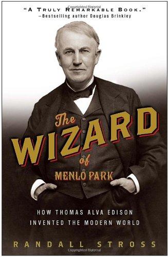the-wizard-of-menlo-park-how-thomas-alva-edison-invented-the-modern-world