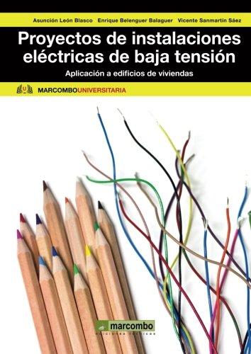Proyectos de instalaciones eléctricas de baja tensión: Aplicación a edificios de viviendas (MARCOMBO UNIVERSITARIA) por Mª ASUNCION LEON BLASCO