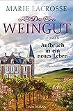 Das Weingut. Aufbruch in ein neues Leben: Das Weingut 2 - Roman