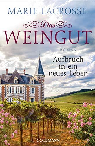 h in ein neues Leben: Das Weingut 2 - Roman ()