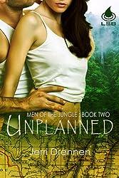 Unplanned (Men of the Jungle Book 2)