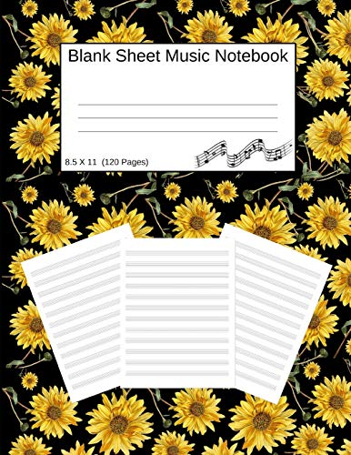 Blank Sheet Music Notebook: Manuscript Staff Paper Sunflowers Black (8.5 X 11) 120 Pages Black Trumpet Rock