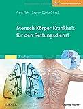 Mensch Körper Krankheit für den Rettungsdienst: Mit Zugang zur Medizinwelt -