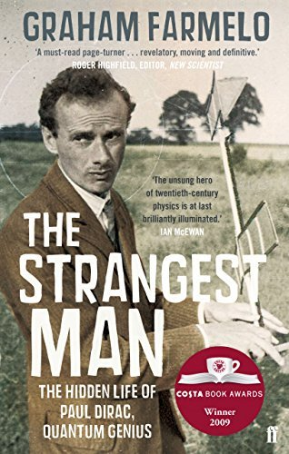The Strangest Man: The hidden Life of Paul Dirac, Quantum Genius by Graham Farmelo (2010-01-07)