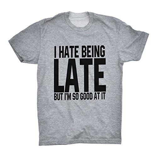 im-soo-good-at-being-late-funny-and-stylish-men-t-shirt-great-present