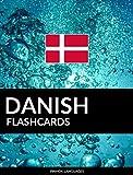 Danish Flashcards: 800 Important Danish-English and English-Danish Flash Cards (English Edition)