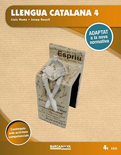 Llengua catalana 4t ESO. Llibre de l'alumne i Documents Web: Adaptat a la nova normativa (Arrels) por Lluís Homs
