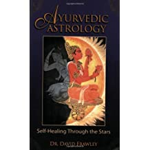 Ayurvedic Astrology: Self-Healing Through the Stars by Dr. David Dr. Frawley (2006-06-13)